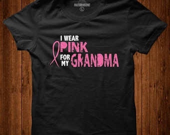 I Wear Pink For My Grandma, Breast Cancer Awareness, Breast Cancer Shirt, Breast Cancer Survivor, Breast Cancer Gift, Support Breast Cancer