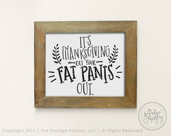 Thanksgiving Printable File, Fat Pants DIY Print, Hand Lettered DIY Print, Thanksgiving Wall Art, Thanksgiving Home Decor, Fall Decoration