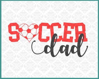 CLN0266 Soccer Dad Daddy Ball Heart Love Player Shirt SVG DXF Ai Eps PNG Vector Instant Download Commercial Cut File Cricut Silhouette