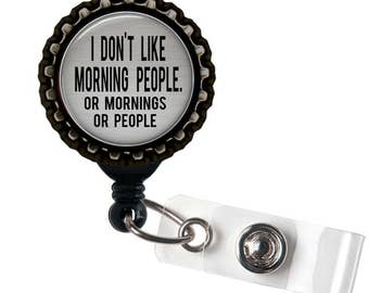 I Don't Do Mornings - Grey and Black Retractable Badge Reel ID Holder