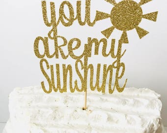 You Are my Sunshine cake topper/ Sunshine Birthday/ Little Sunshine party