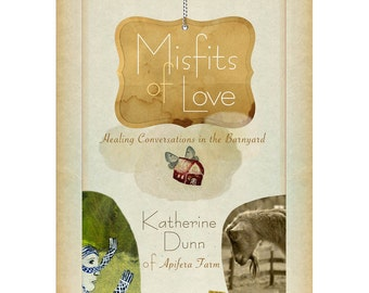 A printed hardcover book -Misfits of Love Healing -Conversation in the Barnyard