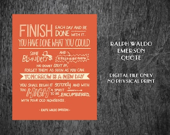 Ralph Waldo Emerson Quote, Finish each day, Literature Printable, Custom poem, Hand Lettered Art, book quotes, custom wall art
