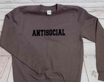 Sweat imprimé ANTISOCIAL / / Slogan Sweat / / Slogan Tee / / introvertis unissent / / Sweat Lifestyle / / plus d'Options de couleur