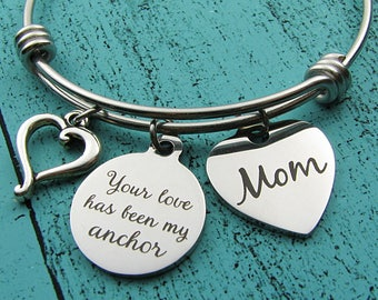Mom gift bracelet, Christmas gift for Mom, birthday gift, inspirational, Mother's Day gift wedding gift for Mom your love has been my anchor