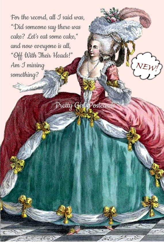 "Marie Antoinette Postcard ""All I Said Was Let's Eat Cake... Off With Their Heads..."" 18th Century Fashion Card Funny Pretty Girl Postcards"