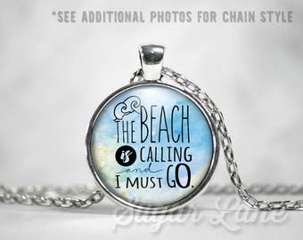 Beach Necklace - Beach Jewelry - Glass Dome Necklace - Beach Pendant - The Beach is Calling and I Must Go -