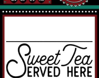 Sweet Tea Served Here Sign | Cutting File | Printable | svg | eps | dxf | png | Vintage | Farmhouse | Home Decor | Stencil | Kitchen | 1950s