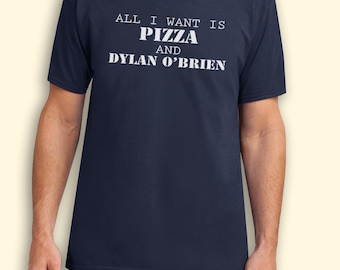 All I Want Is Pizza And Dylan Obrien Teen Wolf Tv Show Inspired. Male and Female T-shirt