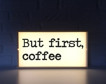 Coffee Lightbox -But first, coffee - Lightbox kitchen, Lightbox restaurant - Lightbox bar - Quote lightbox - battery operated - lighted sign