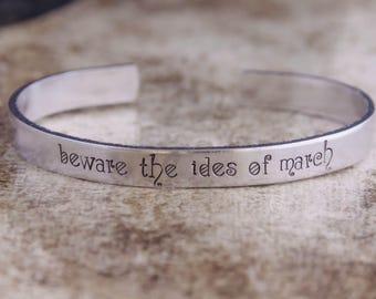 Beware The Ides Of March / Shakespeare Bracelet / Shakespeare Jewelry / Julius Caesar / Literary Bracelet / Literary Quote Jewelry