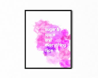 Sugar and Spice and Everything Nice Little Girl Watercolor Printable, Baby Nursery Room Wall Art, Art for Kids, Art Print, Digital Print