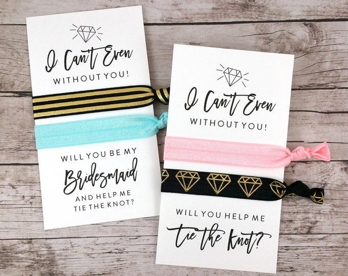 Bridesmaid Proposal Hair Ties, I Can't Even Without You (FPS0HT9)