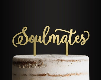Wedding Cake Topper, Soulmates, Cake Topper, Anniversary, Engagement, Engagement Party Cake Topper, Wedding, Gold Cake Topper, Silver