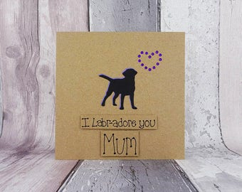 Handmade Labrador Mother's Day Card, Birthday card for Mum, I Labr-adore you Mum card, Mothering Sunday Black Labrador card, Step-Mum / Mom
