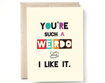 Weirdo Card, You're such a Weirdo, funny love card, valentine card, friendship card
