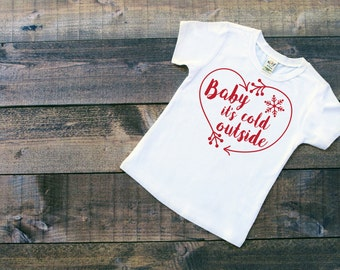 Baby its cold outside shirt or bodysuit
