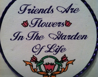 Friends Are Flowers in the Garden of Life-handmade magnet