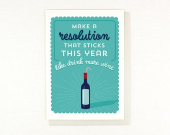 New Years, Wine Card, Funny Card, Resolution, Drink More Wine, funny, silly, humorous, New Years Resolution, greeting card, wine lover