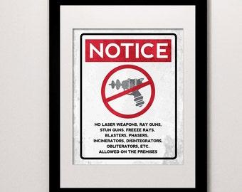 No Ray Guns print- no guns allowed sign- gifts for geeks- science humor- sci-fi gifts- gun control- firearms- guns- laser guns- geeky gifts