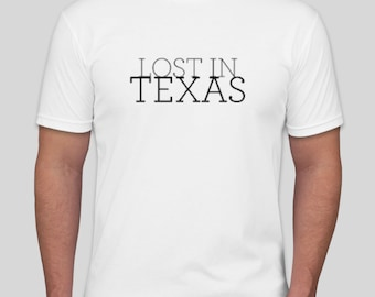 Lost in Texas T-shirt