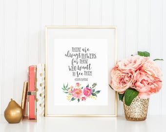 There are always flowers for those who want to see them Inspirational Print Printable Nursery Art Watercolor Flowers Wall Art Pink Coral