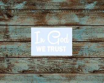 In God We Trust Decal/Vinyl Religious Window Sticker/Custom Sizes Available/Coolers, Yeti's/Lockers/Car & Truck Windows
