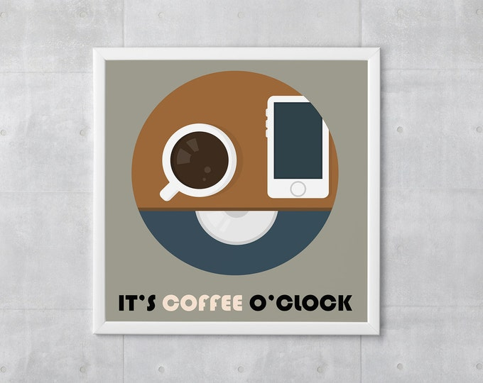 Coffee Poster Print - It's Coffee O'Clock - Art Print, Multiple Sizes - 10x10 to 18x18 - Retro Classic Style, Funny Quote Wordplay