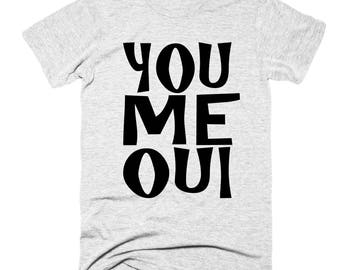 You Me Oui, Je Ne Sais Quoi, I Love You To The Moon And Back, French Quote, Cute, Chic Shirt, Engagement Shirt