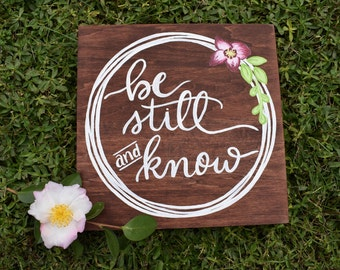"""12""""x12"""" Be Still and Know Psalm 46:10   Hand Painted Hand Lettered Wood Sign"""