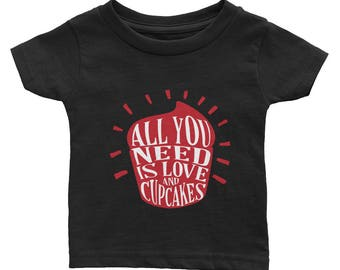 All you need is love and cupcakes Infant Tee