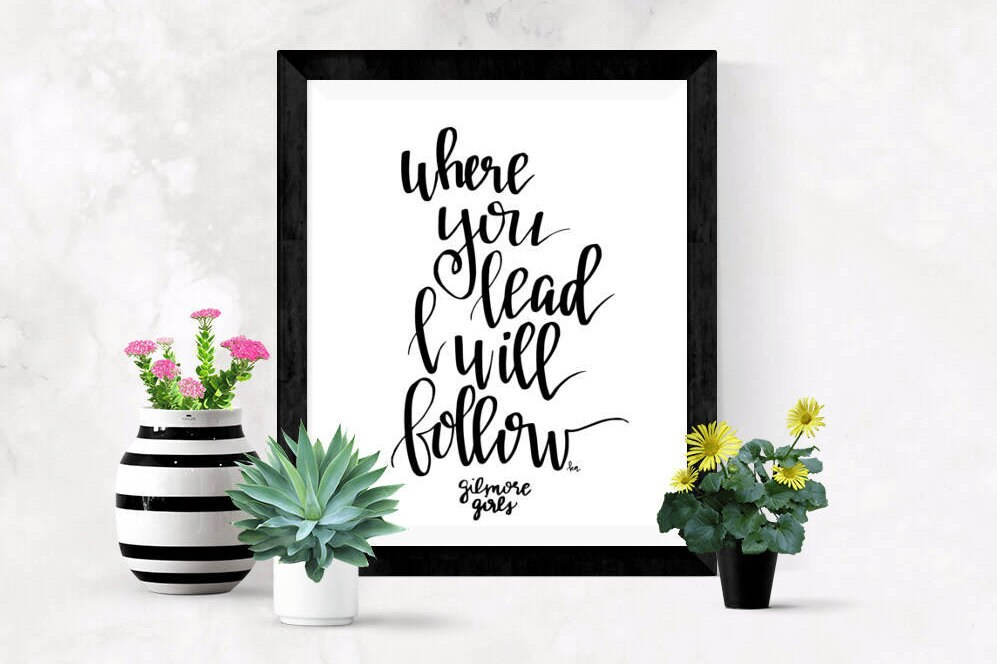 Lyric rory lyrics : Where you Lead I Will Follow Lyric art Gilmore Girls Rory