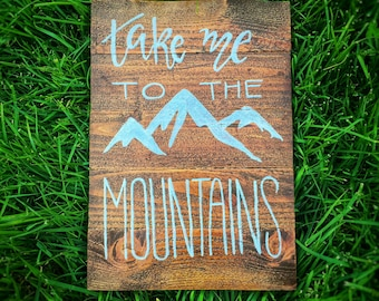 The Mountains Hand Painted Wood Sign