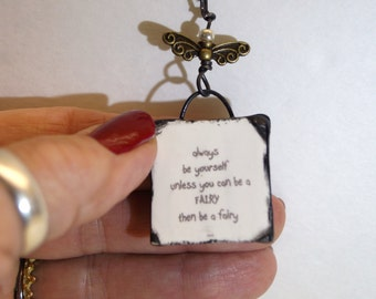 Hand sculpt polymer clay Always be a yourself unless ... fairy pendent necklace message jewelry keychain