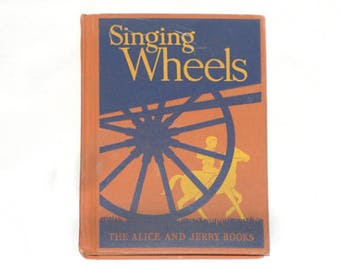 1940 Singing Wheels, Vintage Reader, Alice and Jerry Books, Children's Readers, School Books, School Reader from NewYorkPaperTrail on Etsy
