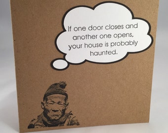 Funny card, one door closes another one opens, House is haunted, all occasion card, sarcastic, snarky