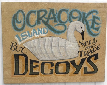 Handmade, lettered and art Ocracoke Island Decoy Sign. Swan Decoy on tan aged background w/Blue lettering, Buy Sell and trade. Great gift