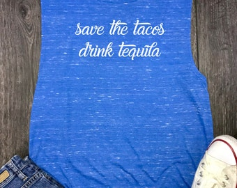 women's taco tank, tacos and tequila, save the tacos, cinco de mayo, taco tuesday, feed me tacos, taco lover, taco tshirt, tequila shirt
