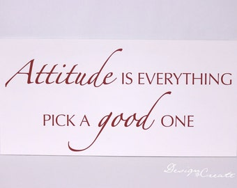 ATTITUDE IS EVERYTHING pick a good one - Custom Sign - large wood sign, positive sign, encouragement