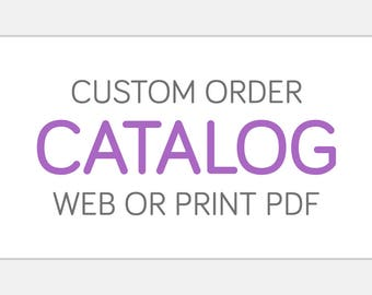 Custom CATALOG Design   Web and/or Print PDF   Professional Personalized Product or Service Marketing and Advertising Graphic Design