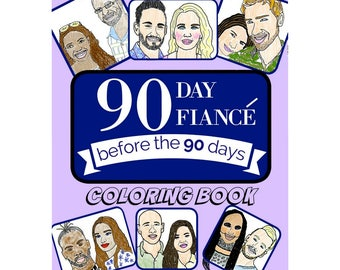 """90 Day Fiance """"Before the 90 Days"""" Adult Coloring Book TLC's Hit Show Reality TV gift"""