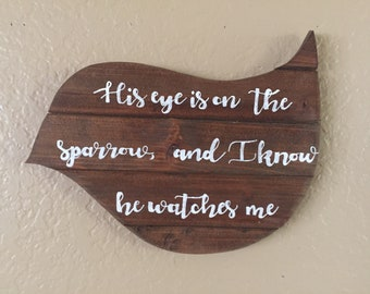 His Eye is on the Sparrow - Hymn Lyric Handmade Sign