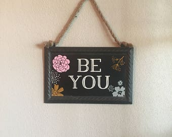 Be You home decor, chalk couture, 11x7 chalkboard, gallery wall, inspirational words