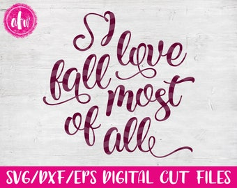 I Love Fall Most of All, SVG, DXF, EPS, Cut File, Thanksgiving, Fall, Autumn, Turkey, Silhouette, Cricut, Thankful, Give Thanks