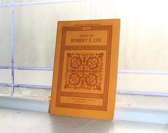 Antique Civil War Book Story of Robert E Lee Circa 1905