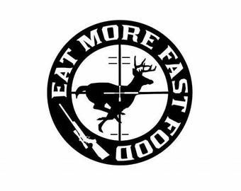 Hunting Decal - Hunting Sticker - Gift for Hunter - Eat More Fast Food - Deer Decal - Deer Hunter - Deer Hunting - Gifts for Dad