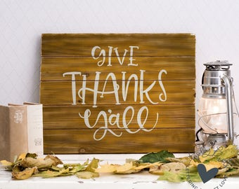 Give Thanks Yall SVG | Thanksgiving SVG Design | Fall Cut File | Southern SVG | Cricut Cut File | Thankful Lettering | Country Decor