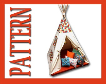 Teepee Pattern: Kids Tepee Tent with Play Mat and Pillow Guide - Add Windows, Pockets, Lights, Accents and More! Tipi, Nursery, Reading Nook