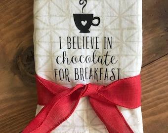 I believe in Chocolate for breakfast Kitchen Tea Towel, Linen, Patterned, Housewarming