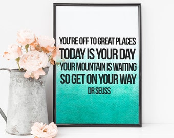 Graduation Gift - Instant Download - Digital File - Dr Seuss quote You're off to great places -